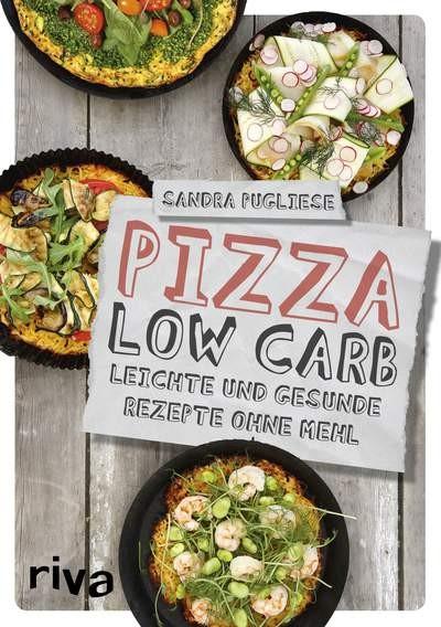Pizza Low Carb - Leichte und gesunde Rezepte ohne Mehl