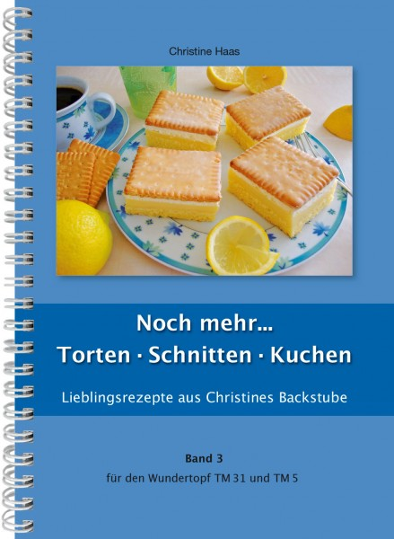 Noch mehr... Torten · Schnitten · Kuchen Band 3