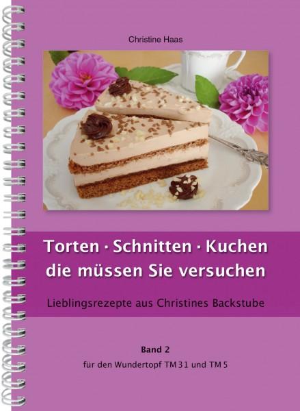 Torten · Schnitten · Kuchen die müssen Sie versuchen Band 2