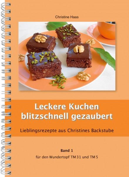 Leckere Kuchen blitzschnell gezaubert Band 1