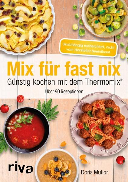 Mix für fast nix. Günstig kochen mit dem Thermomix®