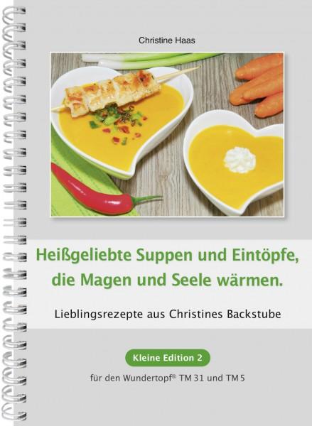 Kleine Edition – Band 2: Heißgeliebte Suppen und Eintöpfe, die Magen und Seele wärmen.